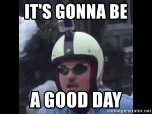 thumb_its-gonna-be-a-good-day-memegenerator-net-its-gonna-be-53544168.png
