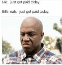 thumb_me-i-just-got-paid-today-bills-nah-i-just-31148321.png